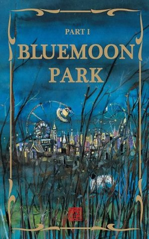 The Blue Moon Park Series: Bluemoon Park (BLUEMOONPARK Series Book 1)