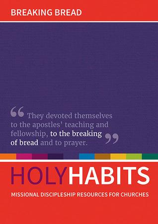 Holy Habits: Breaking Bread