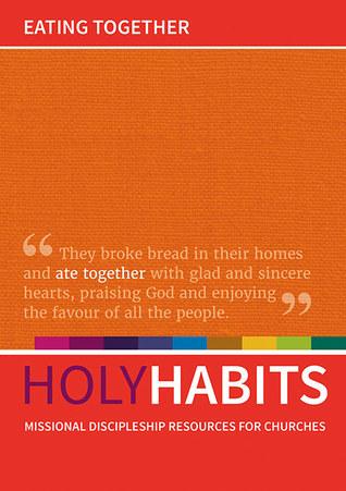 Holy Habits: Eating Together