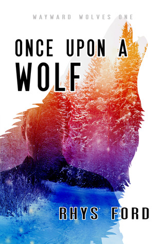Duo Release Day Review: Once Upon a Wolf by Rhys Ford