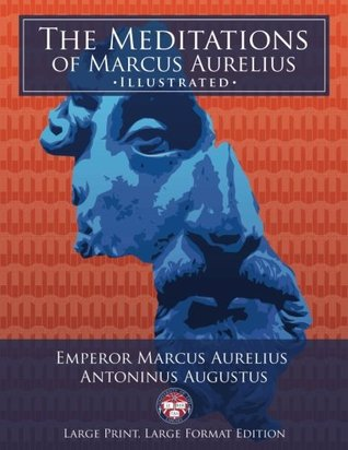 """The Meditations of Marcus Aurelius - Large Print, Large Format, Illustrated: Giant 8.5"""" x 11"""" Size: Large, Clear Print & Pictures - Complete & Unabridged! (University of Life Library)"""