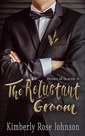 The Reluctant Groom (Brides of Seattle #1)