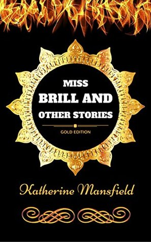 Miss Brill and Other Stories: By Katherine Mansfield - Illustrated