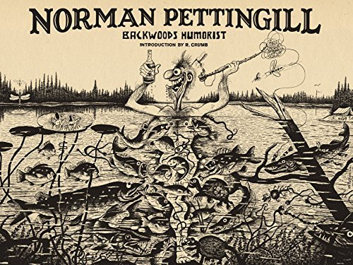 Norman Pettingill: Backwoods Humorist
