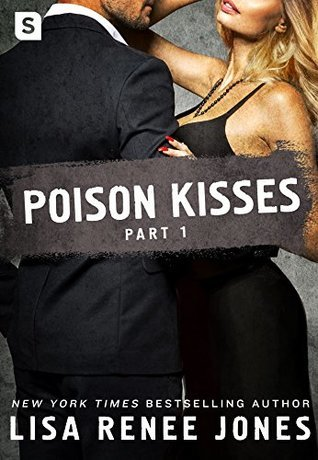 Poison Kisses Part 1 (Poison Kisses, #1)