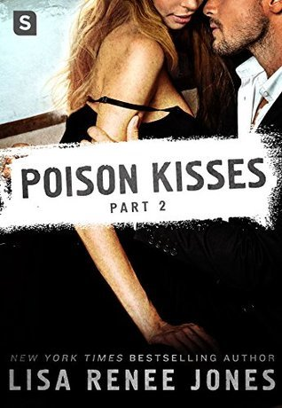 Poison Kisses: Part 2 (Poison Kisses, #2)