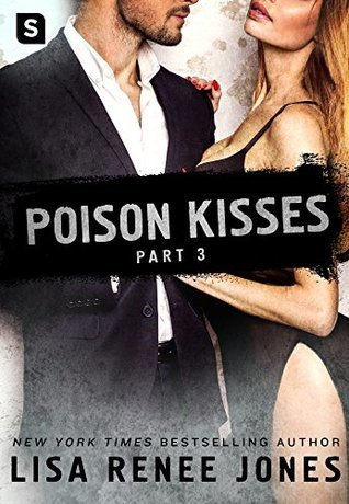 Poison Kisses: Part 3 (Poison Kisses, #3)