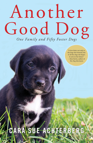 Another Good Dog by Cara Sue Achterberg