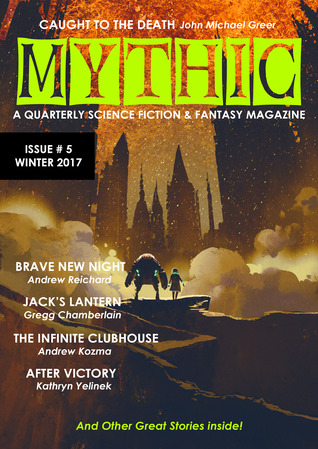 Mythic #5: Winter 2017 (Volume 5)