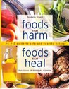 Foods That Harm, Foods That Heal: An A to Z Guide to Safe and Healthy Eating