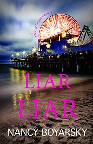 Liar Liar (Nicole Graves Mysteries #3)