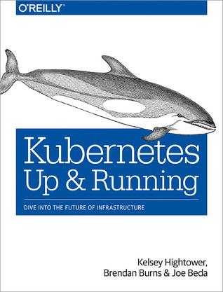 Kubernetes: Up & Running
