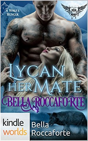 Lycan Her Mate (Paranormal Dating Agency Kindle Worlds Novella; A Wolf's Hunger Book 14)