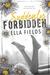 Suddenly Forbidden by Ella Fields