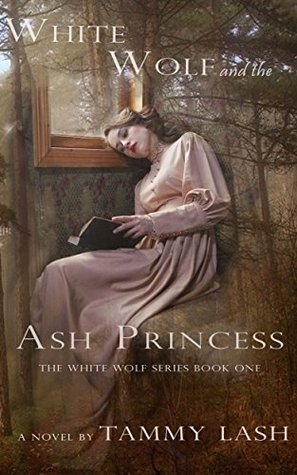 White Wolf and the Ash Princess (White Wolf, #1)