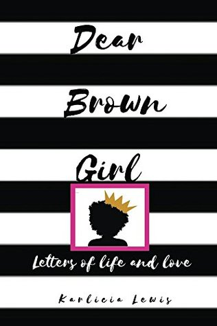 Dear Brown Girl: Letters of life & love
