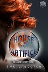 House of Artifice (Poisoned Houses, #2)