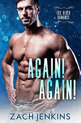 Again! Again! (Fox River Romance Book 1) by Zach Jenkins