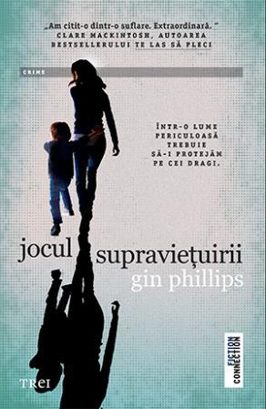 Jocul supraviețurii by Gin Phillips