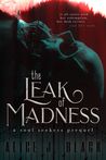 The Leak of Madness
