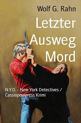 Letzter Ausweg Mord: N.Y.D. - New York Detectives / Cassiopeiapress Krimi