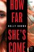 How Far She's Come by Holly Brown