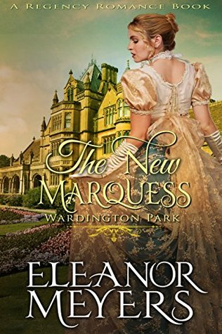 The New Marquess (Wardington Park) by Eleanor Meyers