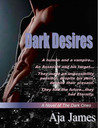 Dark Desires by Aja James