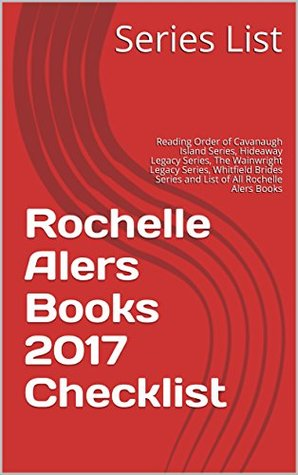 Rochelle Alers Books 2017 Checklist: Reading Order of Cavanaugh Island Series, Hideaway Legacy Series, The Wainwright Legacy Series, Whitfield Brides Series and List of All Rochelle Alers Books