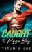 Caught by the Pizza Boy by Tatum Wilde