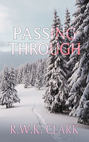 Passing Through by R.W.K. Clark