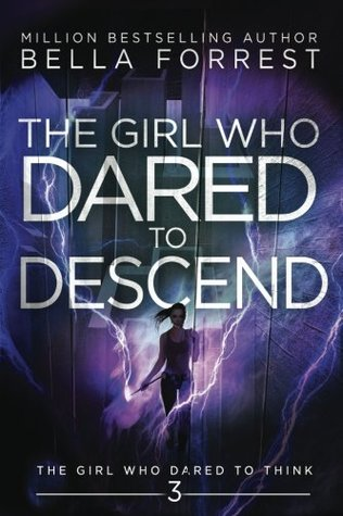 The Girl Who Dared to Think 3: The Girl Who Dared to Descend: Volume 3