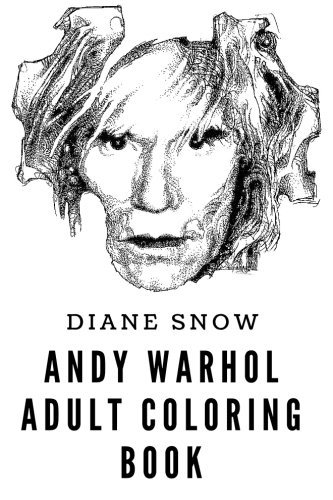 Andy Warhol Adult Coloring Book: Pop Art MasterMind and Painter, Art Expressionist and Pop Culture Icon Inspired Adult Coloring Book