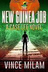 The New Guinea Job by Vince Milam
