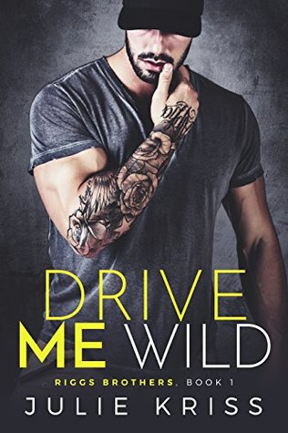 Drive Me Wild (Riggs Brothers, #1)