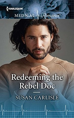 Redeeming the Rebel Doc by Susan Carlisle