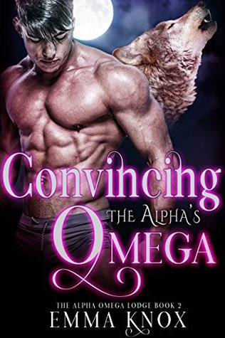Convincing the Alpha's Omega (Alpha Omega Lodge #2)