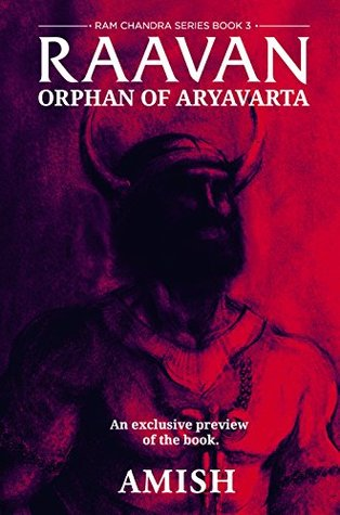 Raavan (A Preview): Orphan of Aryavarta (Ram Chandra #3)
