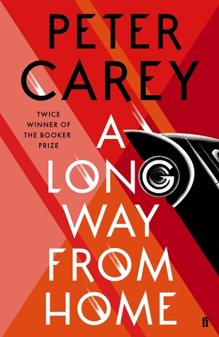 Image result for A Long Way from Home by Peter Carey