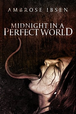 Midnight in a Perfect World  - Ambrose Ibsen