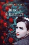 Au Nom de Ma Mère by Hanni Münzer