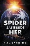 A Spider Sat Beside Her