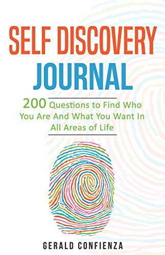 Self Discovery Journal: 200 Questions to Find Who You Are and What You Want in All Areas of Life