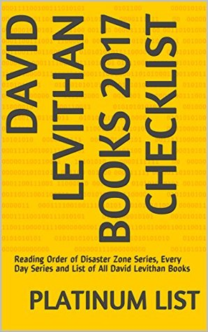 David Levithan Books 2017 Checklist: Reading Order of Disaster Zone Series, Every Day Series and List of All David Levithan Books by Platinum List