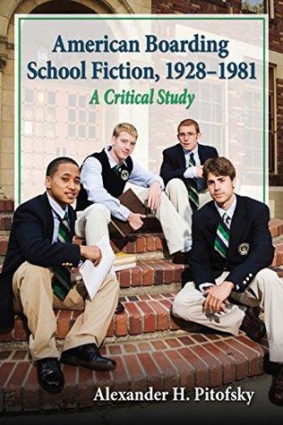 American Boarding School Fiction, 1928–1981: A Critical Study