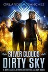Silver Clouds Dirty Sky (Montague & Strong Case Files #4)