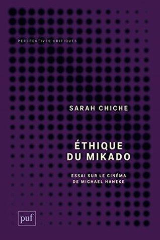 Éthique du mikado: Essai sur le cinéma de Michael Haneke