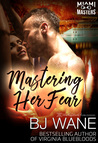 Mastering Her Fear (Miami Masters, #3)