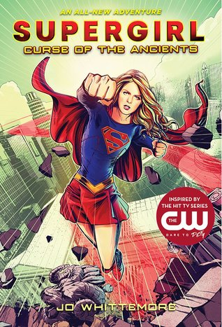 Preorder Supergirl: Curse of the Ancients by Jo Whittemore