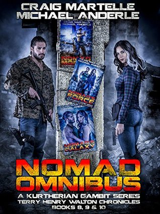 Nomad Omnibus 03: A Kurtherian Gambit Series (A Terry Henry Walton Chronicles Omnibus Book 3)
